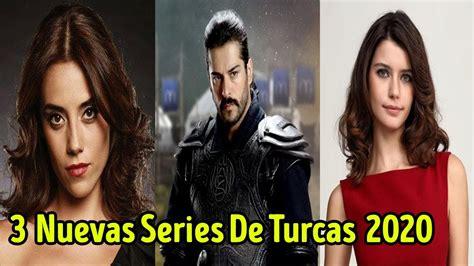 3 Nuevas Series De Turcas 2020 | Novelas Turcas en Español ...