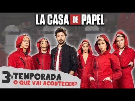 3ª Temporada de LA CASA DE PAPEL   O que vai ACONTECER ...