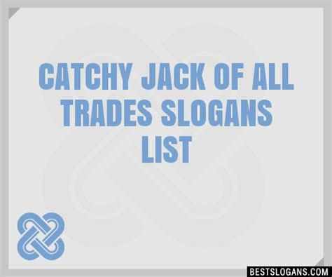 30+ Catchy Jack Of All Trades Slogans List, Taglines ...