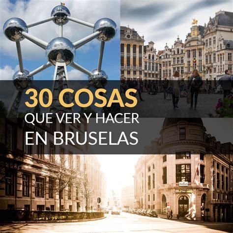 30 Cosas Que Ver Y Hacer En Bruselas   Tips Para Tu Viaje