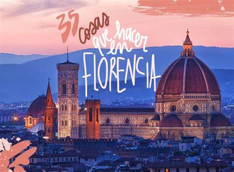 30 cosas que ver y hacer en Florencia | Florencia ...