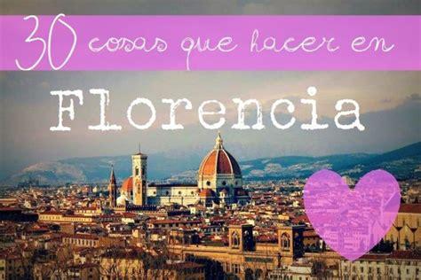 30 cosas que ver y hacer en Florencia   Florencia, Viajar ...