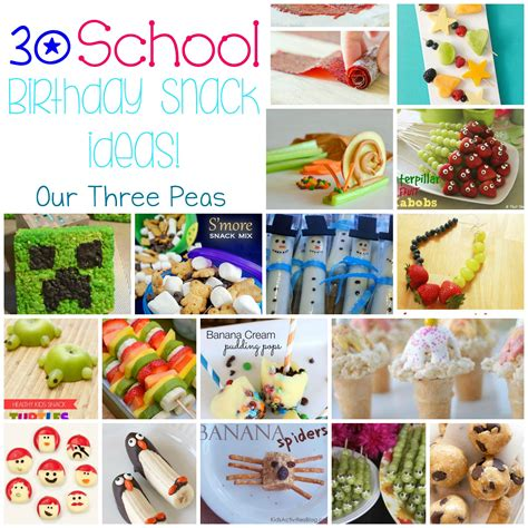 30 School Birthday Snack Ideas {round up}   Our Three Peas