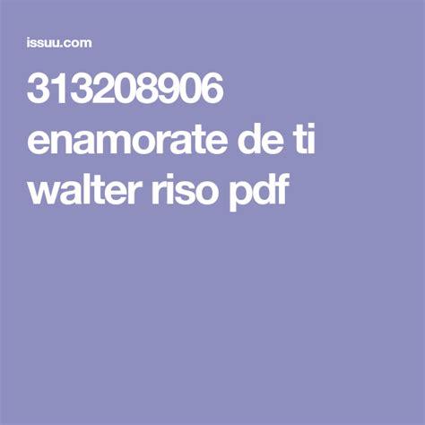 313208906 enamorate de ti walter riso pdf | Walter riso ...