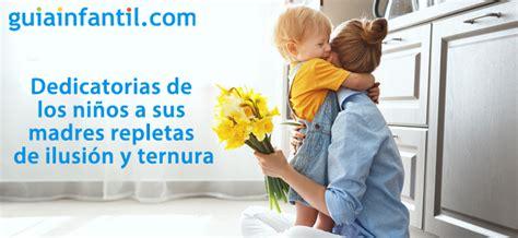 33 dedicatorias de los niños a sus madres cargadas de ...