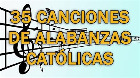 35 canciones de alabanzas católicas   YouTube