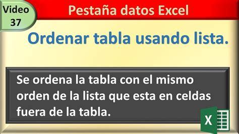 37 datos excel: ORDENAR TABLA USANDO LISTA EN CELDAS FUERA ...