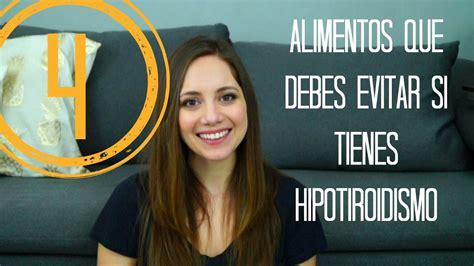 4 alimentos que debes evitar si tienes Hipotiroidismo ...