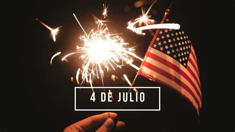 4 de Julio   Día de Independencia de los Estados Unidos ...
