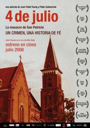 4 de Julio   La masacre de San Patricio  2007    FilmAffinity
