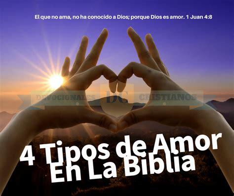 4 Tipos de Amor En La Biblia ¿Sabes cuales son? † Blogs ...