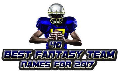 40 Best Fantasy Football Team Names for 2017 – Fantasy ...