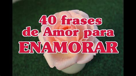 40 Frases de Amor para Enamorar a una Chica   40 ...