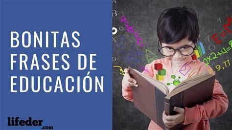 41 Bonitas Frases de Educación y Enseñanza  Narradas ...