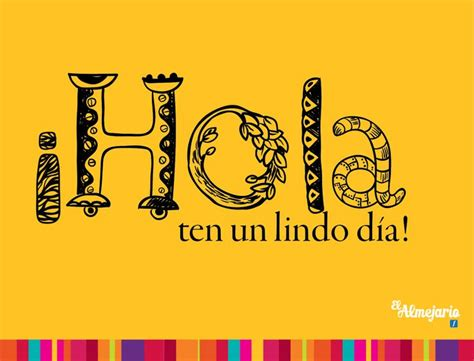 45 best images about HOLA!! on Pinterest   Amigos, Buen ...