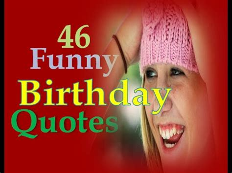 46 Funny Birthday Quotes   YouTube