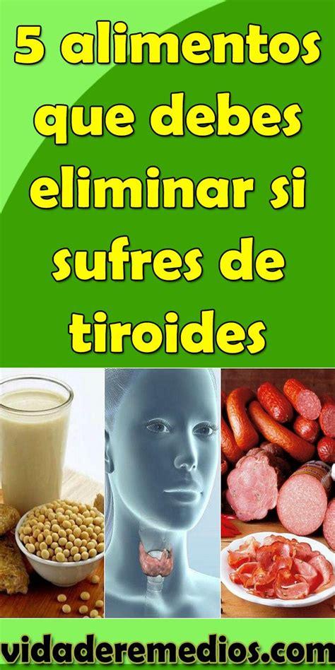 5 alimentos que debes eliminar si sufres de tiroides ...
