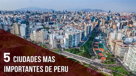 5 Ciudades Mas Importantes de Peru   YouTube