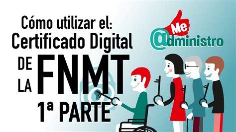5. Cómo solicitar un certificado digital de la FNMT. 1ª ...