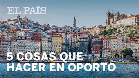 5 cosas que hacer en un día en Oporto | El Viajero   YouTube