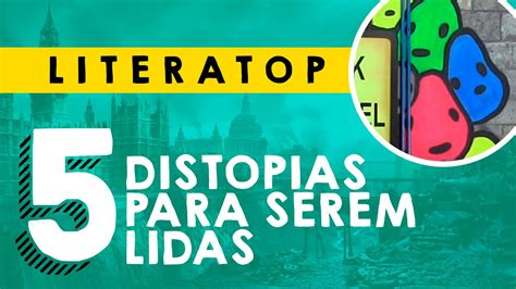 5 distopias para serem lidas | Literatop feat. Eduardo ...