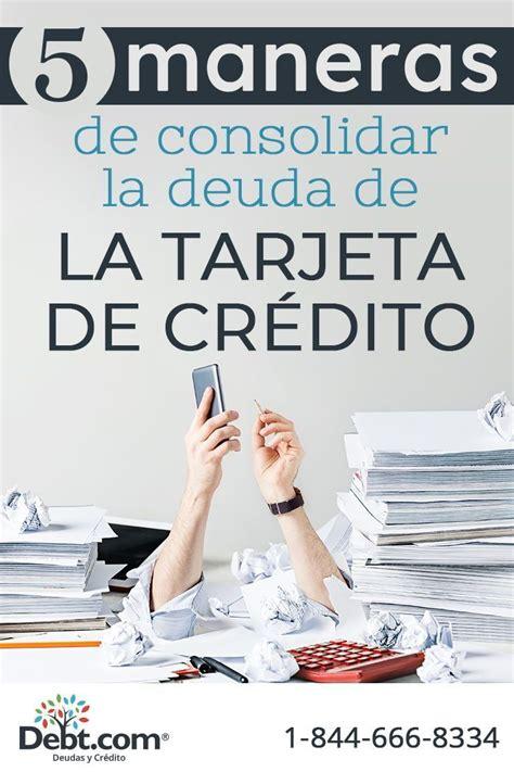 5 maneras de consolidar la deuda de la tarjeta de crédito ...