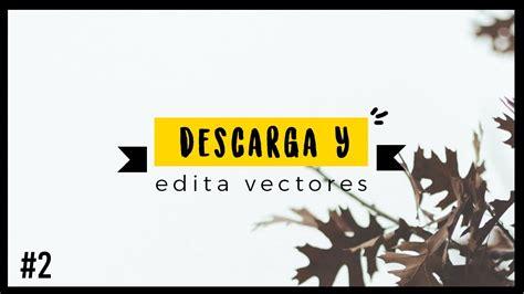 5 PÁGINAS para DESCARGAR VECTORES + como editarlos   # ...