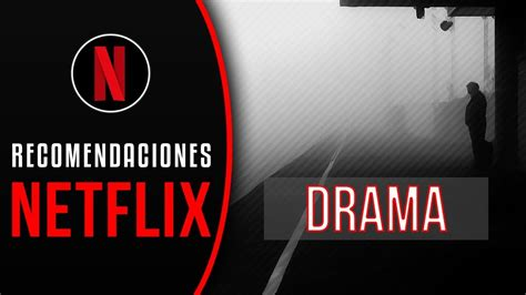 5 Peliculas de drama en NETFLIX   YouTube