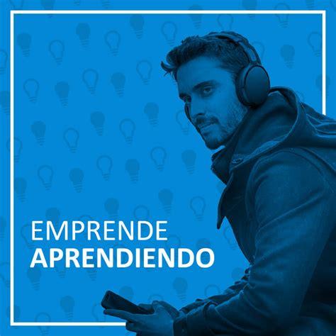 5 Podcasts para Emprendedores que no debes perderte ...