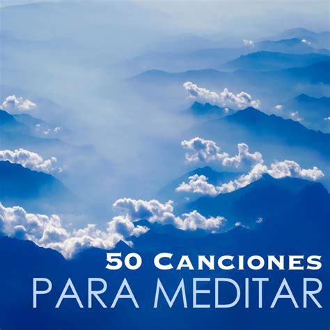 50 Canciones para Meditar   Musica Relajante para Trabajar ...