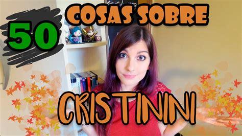 50 COSAS SOBRE MI | Cristinini   YouTube