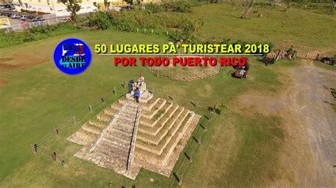 50 LUGARES ÚNICOS PA  TURISTEAR 2018 en PUERTO RICO / 50 ...