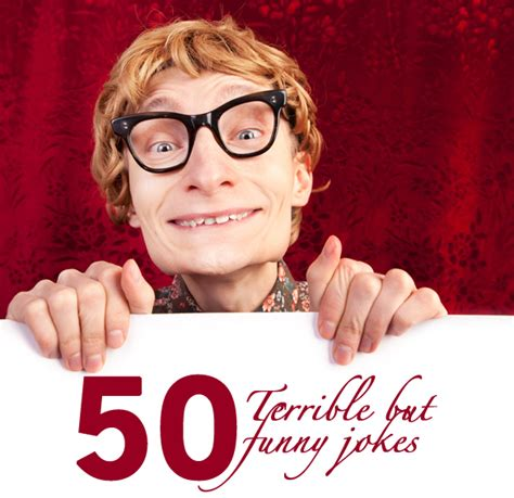 50 Terrible, Quick Jokes That'll Get You A Laugh On Demand ...