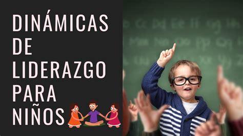 6 Dinámicas de Liderazgo para Niños, Adolescentes y ...