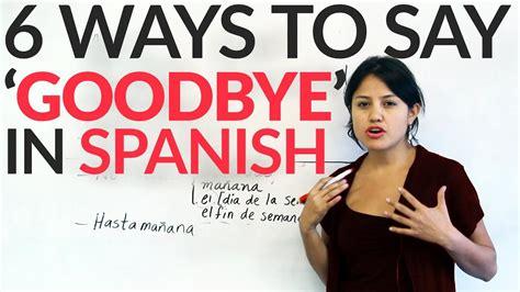 6 ways to say goodbye in Spanish   YouTube