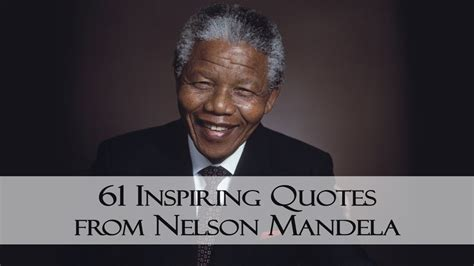 61 Inspiring Quotes from Nelson Mandela   YouTube