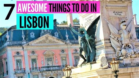 7 AWESOME Things to do in Lisbon Portugal   Must see ...