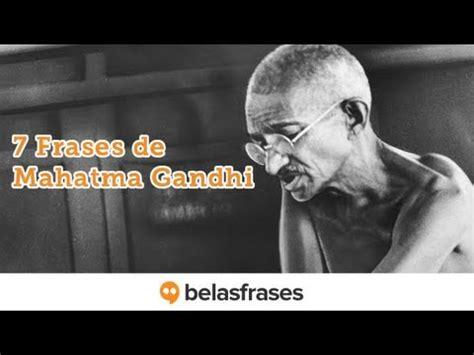 7 Frases de Mahatma Gandhi   YouTube