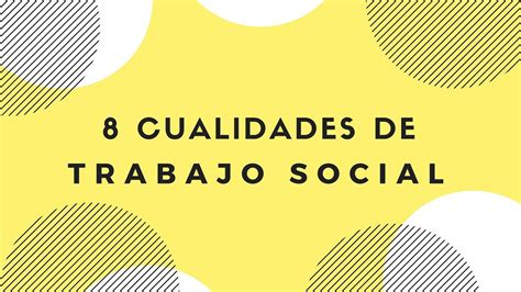 8 CUALIDADES DE TRABAJO SOCIAL   YouTube