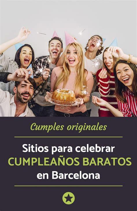 8 sitios para celebrar cumpleaños baratos en Barcelona ...