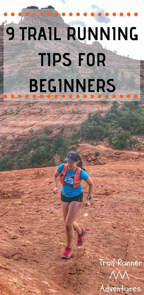 9 Trail Running Tips For Beginners. #TrailRunningTips # ...