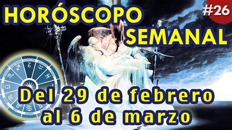 98. Horóscopo Semanal: del 29 de febrero al 6 de marzo de ...
