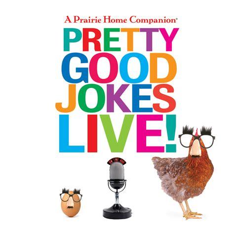 A Prairie Home Companion Pretty Good Jokes Live! by ...
