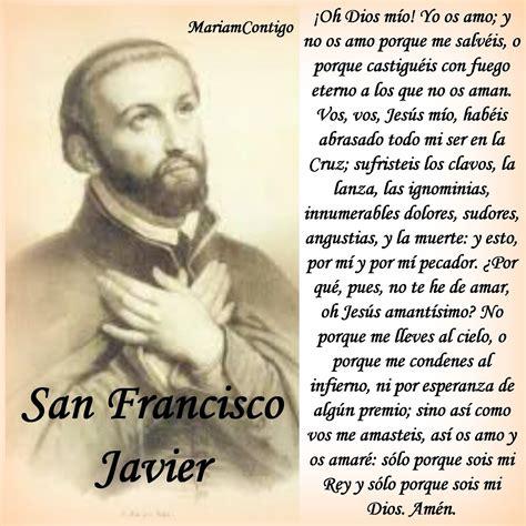 A SAN FRANCISCO JAVIER ¡Oh, gran San Francisco Javier ...