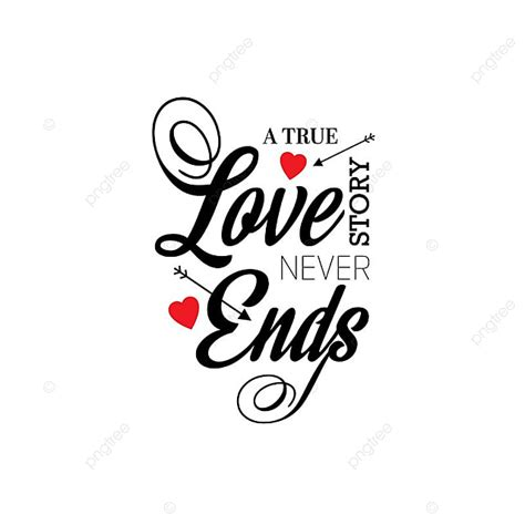 A True Love Story Never Ends Typography, Love Vector, Text ...
