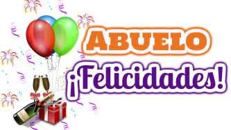 Abuelo Felicidades en tu Cumpleaños | Frases por el ...