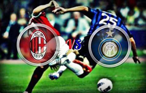AC Milan Vs Inter Milan – Italian Serie A Match Preview ...