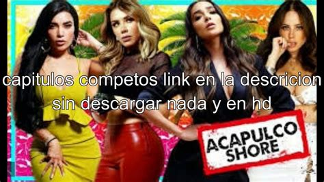ACAPULCO SHORE 7 | CAPITULO 5 | COMPLETO   YouTube