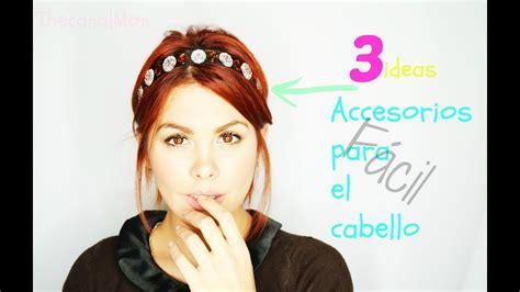 Accesorios para el cabello Fácil y Chulos 3 Ideas  DIY/Mon ...
