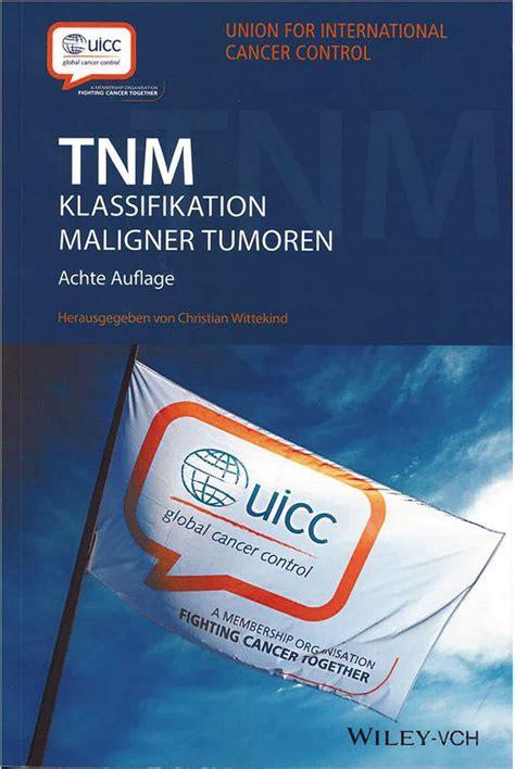 Achte Auflage der TNM Klassifikation maligner Tumoren ...